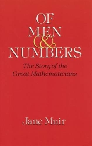 Of Men and Numbers: The Story of the Great Mathematicians (Dover Books on Mathematics)