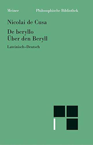 Schriften in deutscher Übersetzung / De beryllo. Über den Beryll (Philosophische Bibliothek)
