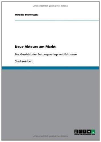 Neue Akteure am Markt: Das Geschäft der Zeitungsverlage mit Editionen - Editionen Neue