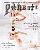 Preisvergleich Produktbild Parkett: Collaboration - Matthew Barney, Sarah Lucas, Roman Signer (Parkett Series, Band 45)