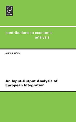 An Input-Output Analysis of European Integrationcontributions to Economic Analysis Vol 253 (Cea)