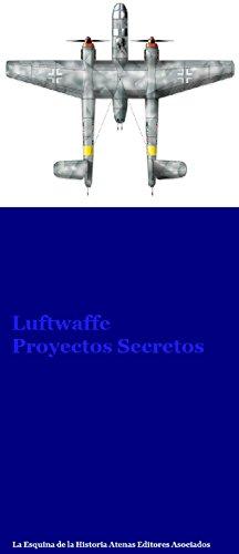 Luftwaffe Proyectos Secretos por Atenas Editores Asociados