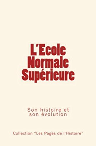 L'école normale supérieure - son histoire et son évolution