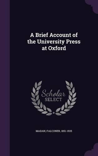A Brief Account of the University Press at Oxford