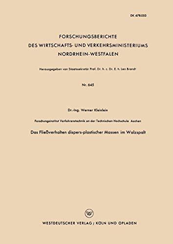 Das Fließverhalten dispers-plastischer Massen im Walzspalt (Forschungsberichte des Wirtschafts- und Verkehrsministeriums Nordrhein-Westfalen) (German Edition)