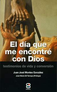 EL DÍA QUE ME ENCONTRÉ CON DIOS (Testimonio) por JUAN JOSE MONTES GONZALEZ