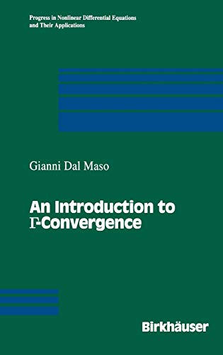An Introduction to ?-Convergence (Progress in Nonlinear Differential Equations and Their Applications)