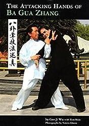 Attacking Hands of Ba Gua Zhang, The by Gao Ji Wu, Tom Bisio (2010) Paperback