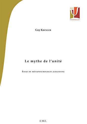 Le mythe de l'unité: Essai de métapsychologie jungienne (Psy-Passerelle)