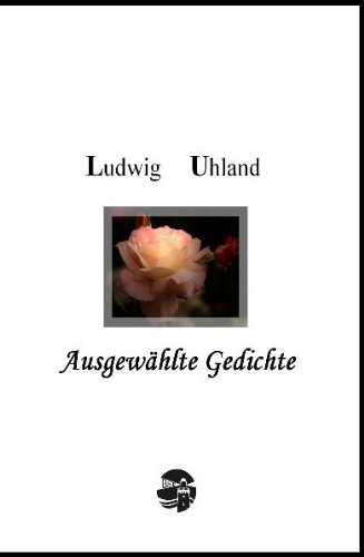 Ludwig Uhland: Ausgewählte Gedichte: Mit Bildern von Caspar David Friedrich