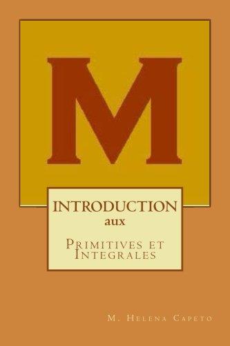 Introdution aux Primitives et Integrales: Algebre Lineaire