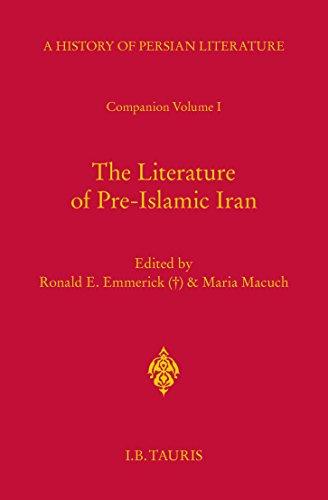 Literature of Pre-Islamic Iran,The: Companion Volume I: History of Persian Literature A, Vol XVII (English Edition)