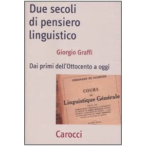Due secoli di pensiero linguistico. Dai primi dell