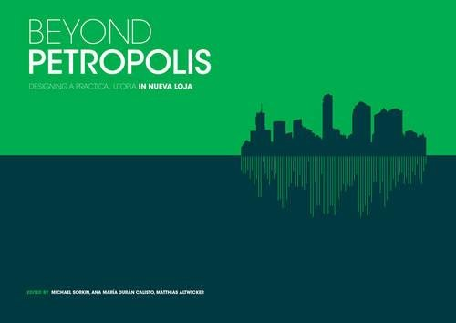 Beyond Petropolis: Designing a Practical Utopia in Nueva Loja