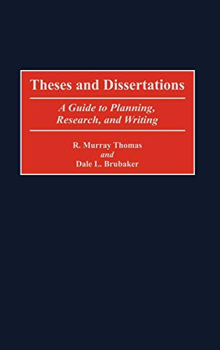 Theses and Dissertations: A Guide to Planning, Research, and Writing