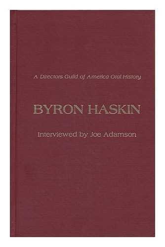 Byron Haskin / Interviewed by Joe Adamson
