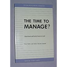 The Time to Manage?: Department and Faculty Heads at Work (NFER Research Library) by Peter Earley (1989-10-06)