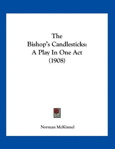 The Bishop's Candlesticks: A Play in One Act (1908)