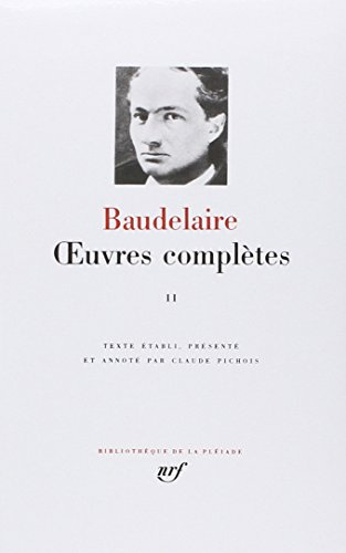 Baudelaire : Oeuvres Complètes, tome 2 (Pleiade)