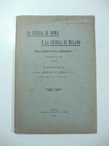 La Chiesa di Roma e la Chiesa di Milano nella elezione di Papa Alessandro III, 7 settembre 1159. Memoria