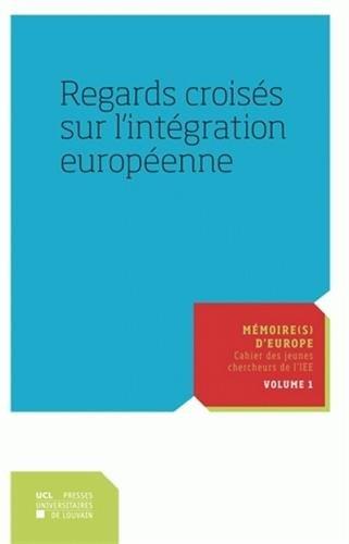 Regards croisés sur l'intégration européenne