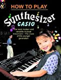 How To Play Synthesiser Casio