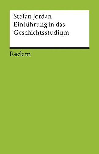 Einführung in das Geschichtsstudium (Reclams Universal-Bibliothek)