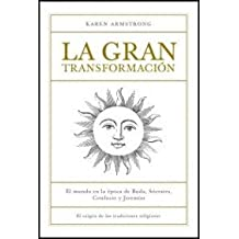 La gran transformación / The Great Transformation: El origen de las tradiciones religiosas / The Origin of the Religious Traditions (Origenes/ Origins)