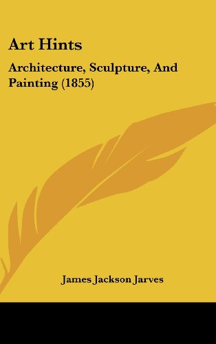 Art Hints: Architecture, Sculpture, and Painting (1855)