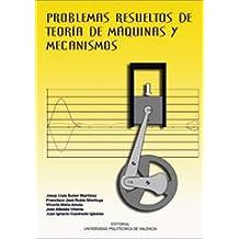 Problemas Resueltos de Teoría de Máquinas y Mecanismos (Académica)