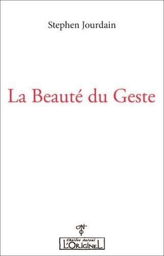 Beauté du Geste (La)