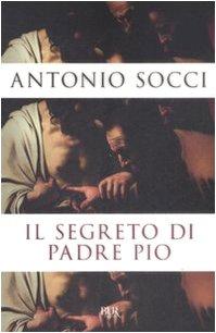 Il segreto di padre Pio (Saggi)
