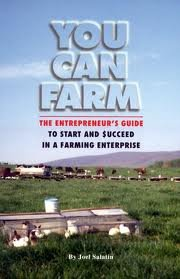 by Joel Salatin You Can Farm: The Entrepreneur's Guide to Start & Succeed in a Farming Enterprise (text only)1st (First) edition[Paperback]1998