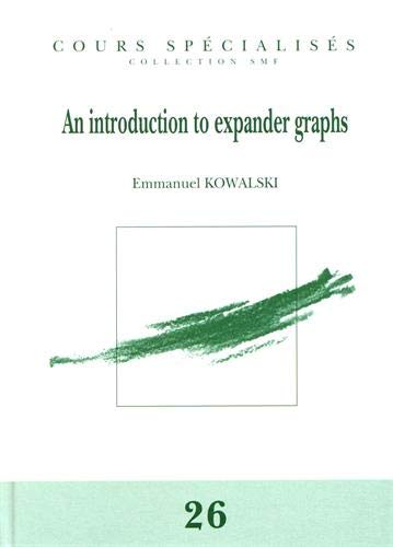 An Introduction to Expander Graphs (Cours Specialises - Collection Smf, Band 26)