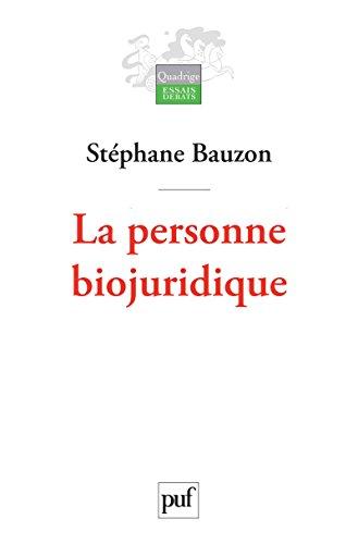 La personne biojuridique (Quadrige) par Stéphane Bauzon