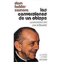 Conversiones de un obispo, Las: Conversaciones con José de Broucker (Servidores y Testigos)