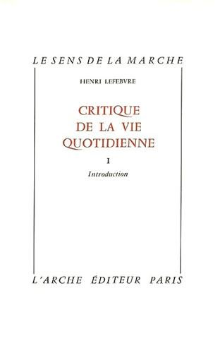 Critique de la vie quotidienne. Introduction, tome 1 par Henri Lefebvre