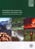 Evaluation Des Ressources Forestieres Mondiales 2005: Progres Vers La Gestion Forestiere Durable