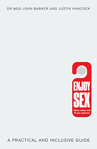 Enjoy Sex (How, when and if you want to): A Practical and Inclusive Guide por Meg-John Barker