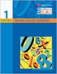 Quadern Clau Q-1 Nombres Naturals I Dibisibilitat. - 9788431610760