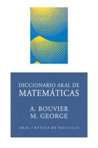 Diccionario Akal de matemáticas (Básica de Bolsillo) por Alain Bouvier