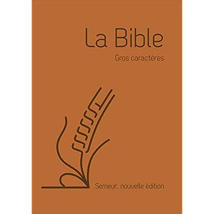 La Bible version Semeur 2015 avec gros caractères, couverture souple marron, tranche blanche