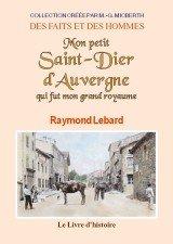 Saint-Dier-d'Auvergne (Mon Petit) Qui Fut Mon Grand Royaume