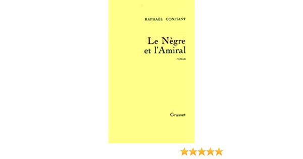 Le ngre et lamiral littrature french edition ebook raphal le ngre et lamiral littrature french edition ebook raphal confiant amazon kindle store fandeluxe Choice Image