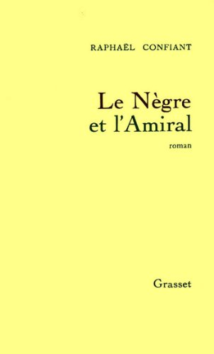 Le ngre et lamiral littrature french edition ebook raphal le ngre et lamiral littrature french edition by confiant fandeluxe Choice Image