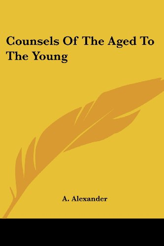 Counsels Of The Aged To The Young