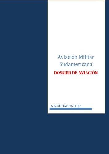 Aviacion Militar Sudamericana por Alberto Garcia Perez