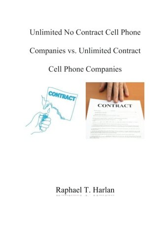 Unlimited No Contract Cell Phone Companies vs. Unlimited Contract Cell Phone Com