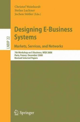 (Designing E-Business Systems: Markets, Services, and Networks: 7th Workshop on E-Business, WEB 2008 Paris, France, December 13, 2008 Revised Selected) By Weinhardt, Christof (Author) Paperback on (08 , 2009) par Christof Weinhardt