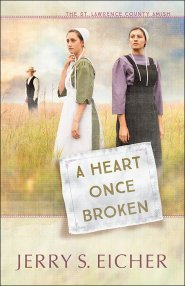 A Heart Once Broken The St Lawrence County Amish